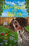 On the Trail of a Killer (Fairmont Finds Canine Cozy Mysteries)
