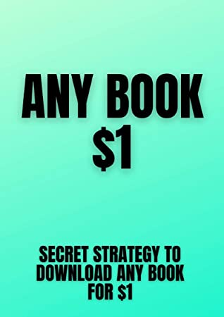 Any Book $1: Secret Strategy To Download Any Book For $1.