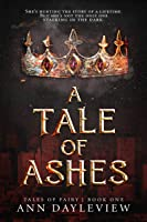 A Tale of Ashes (Tales of Fairy # 1)