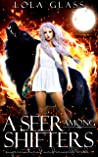 A Seer Among Shifters (Supernatural Underworld #1)