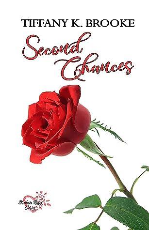 Second Chances (Broken Roses)