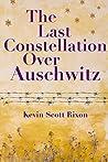 The Last Constellation Over Auschwitz