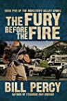 The Fury Before the Fire (Monastery Valley Book 5)