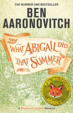 "Book Review: ""What Abigail Did That Summer"" by Ben Aaronovitch"