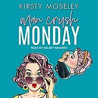 Man Crush Monday (Love For Days, #1)