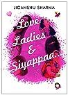 Love, Ladies & Siyappaa...