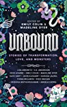 Unbound: Stories of Transformation, Love, and Monsters