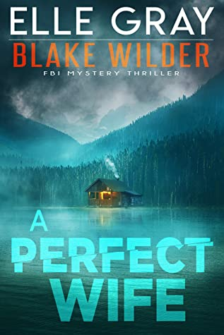 A Perfect Wife by Elle Gray