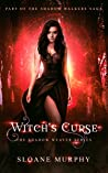Witch's Curse (The Shadow Weaver, #1; The Shadow Walkers Saga)