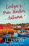 Evelyn's Pine Harbor Autumn (Pine Harbor Romance #2)
