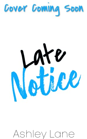 Late Notice (The DILF Diaries, #2)