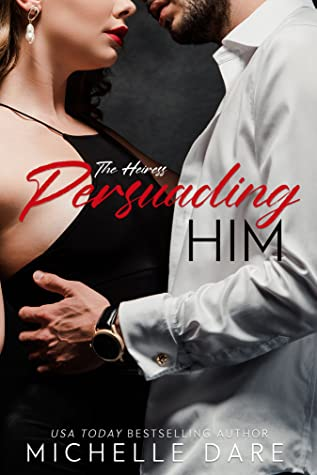 Persuading Him (The Heiress, #1)