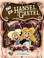No és Hansel i Gretel (Llibres infantils i juvenils - Diversos) (Catalan Edition)