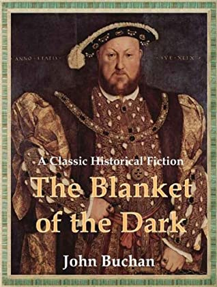 The Blanket of the Dark; A Classic Historical Fiction (Annotated)