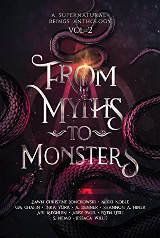 From Myths to Monsters (A Supernatural Beings Anthology, #2)