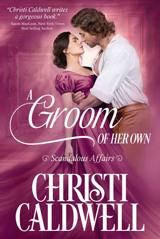 A Groom of Her Own (Scandalous Affairs, #1)