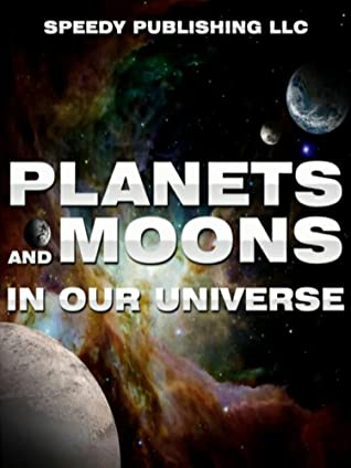 Planets and Moons In Our Universe. Children's Books and Bedtime Stories For Kids Ages 3-8 for Fun Life Lessons
