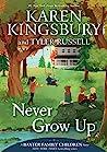Never Grow Up (Baxter Family Children, #3)