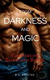 From Darkness and Magic (Vampires of Blood and Bones #8)