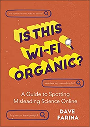 Is This Wi-Fi Organic?: A Guide to Spotting Misleading Science Online