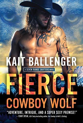 Fierce Cowboy Wolf (Seven Range Shifters, #4)