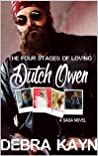 The Four Stages of Loving Dutch Owen by Debra Kayn
