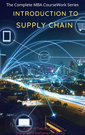 Introduction to Supply Chain Management (101 Non-Fiction Series Book 3)