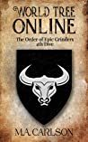 World Tree Online: The Order of Epic Grinders: 4th Dive