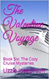 The Valentine Voyage: Book Six: The Cozy Cruise Mysteries