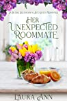 Her Unexpected Roommate (Bulbs, Blossoms and Bouquets, #1)