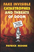 Fake Invisible Catastrophes and Threats of Doom
