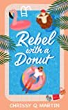 Rebel with a Donut (Running on Love and Donuts, #1)