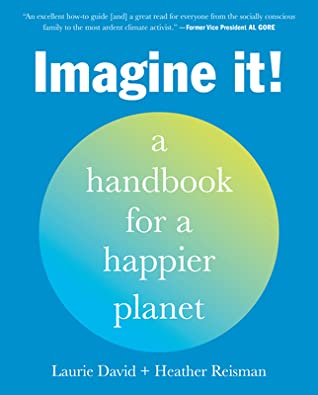 Imagine It!: A Handbook for a Happier Planet