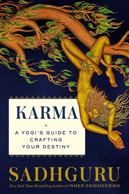 Karma: A Yogi's Guide to Crafting Your Destiny