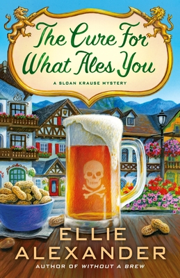 The Cure for What Ales You: A Sloan Krause Mystery
