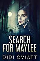 Search For Maylee: Premium Hardcover Edition