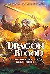 Dragon Blood (The Shadow War Saga #3)
