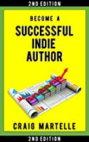 Become a Successful Indie Author: Work Toward Your Writing Dream (Successful Indie Author, #1)