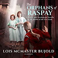 The Orphans of Raspay Lib/E: A Penric and Desdemona Novella in the World of the Five Gods