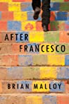 After Francesco by Brian Malloy