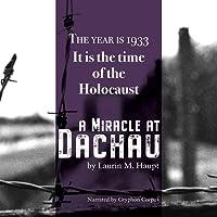 A Miracle at Dachau