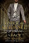 Under His Guidance (The White Rose Trilogy #2)