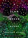 A Slow Green Sleep