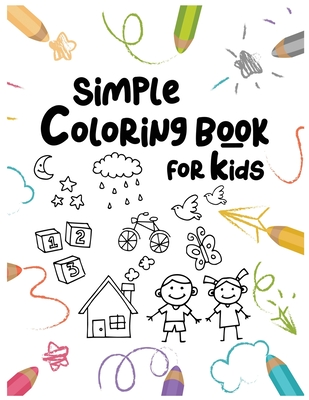 Simple Coloring Book For Kids Easy And Fun Educational Coloring Pages Of Animals For Little Kids Age 2 4 4 8 Boys Girls Preschool And Kindergarten By Owl10k Studio