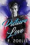 Picture Love (Good Bad Idea #6)