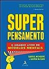 Superpensamento: O grande livro de modelos mentais