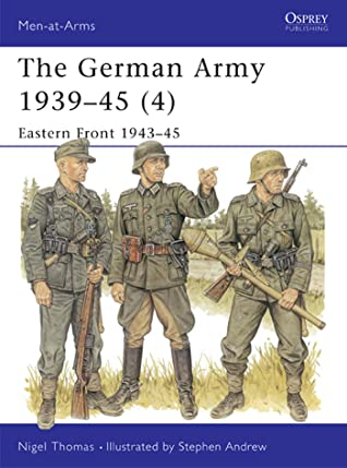 The German Army 1939-45 (4): Eastern Front 1943-45 (Men-At-Arms Book 330)