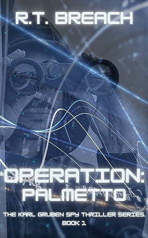 Operation: Palmetto (Karl Gruben Spy Thriller, #1)