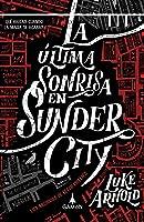 La última sonrisa en Sunder City (Los Archivos de Fetch Phillips, #1)