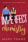 Imperfect Chemistry (Imperfect, #1)